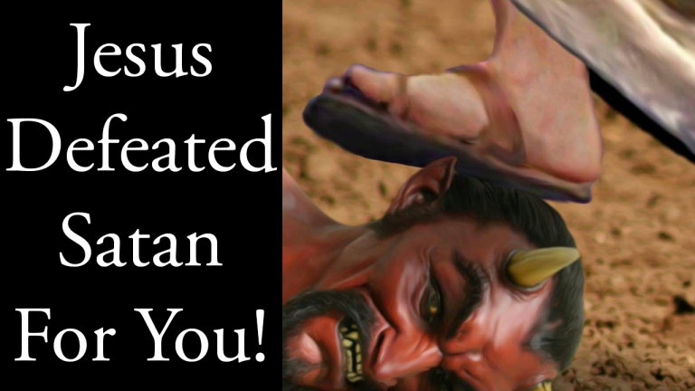 Jesus Defeated Satan For You!