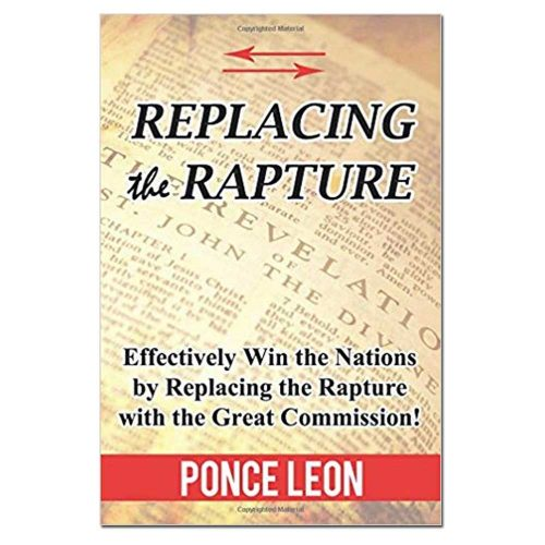 Replacing the Rapture Book by Pastor Ponce Leon